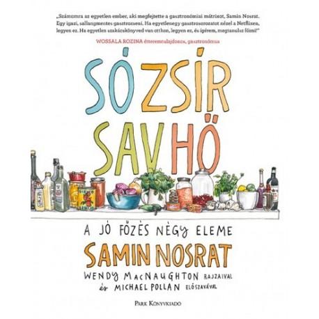 Samin Nosrat: Só, zsír, sav, hő - A jó főzés négy eleme