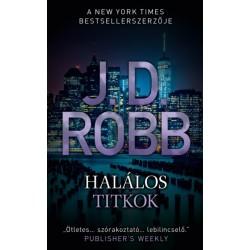 J.D. Robb: Halálos titkok