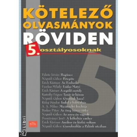 Bakócziné Bányai Zsófia: Kötelező olvasmányok röviden 5. osztályosoknak