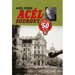 Aczél Endre: Acélsodrony 50 II. - Ötvenes évek 1955-1957