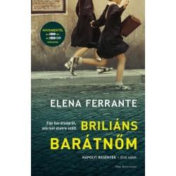 Elena Ferrante: Briliáns barátnőm - Nápolyi regények - Első kötet