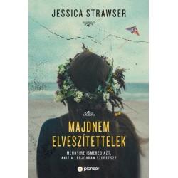 Jessica Strawser: Majdnem elveszítettelek