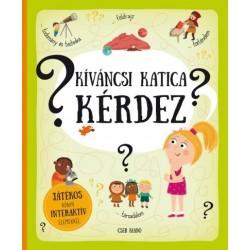 Pavla Hanácková: Kíváncsi Katica kérdez - Játékos könyv interaktív elemekkel