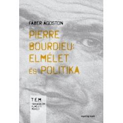 Fáber Ágoston: Pierre Bourdieu - elmélet és politika