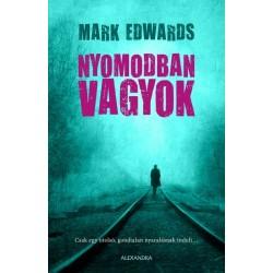 Mark Edwards: Nyomodban vagyok