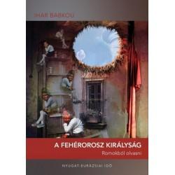 Ihar Babkou: A Fehérorosz Királyság - Romokból olvasni