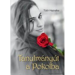 Tóth Hajnalka: Tanulmányút a Pokolba