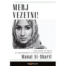 Manal al-Sharif: Merj vezetni! - Egy szaúdi nő harca az egyenlőségért a férfiak királyságában