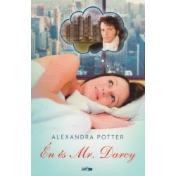 Alexandra Potter: Én és Mr. Darcy