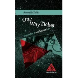 Serestély Zalán: One Way Ticket - Jegyzetek a nonhumánhoz