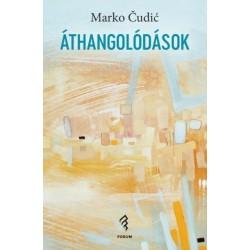 Marko Čudić: Áthangolódások - Tanulmányok a műfordításról és az interkulturalitásról