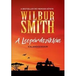 Wilbur Smith: A Leopárdsziklán - Kalandozásaim
