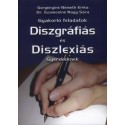 Gergényiné Németh Erika - Dr. Szamosiné Nagy Sára: Gyakorló feladatok diszgráfiás és diszlexiás gyerekeknek
