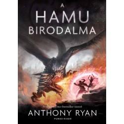Anthony Ryan: A hamu birodalma - Draconis Memoria-trilógia 3.