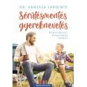Dr. Vanessa Lapointe: Sérülésmentes gyereknevelés - Fegyelmezés megalázás nélkül