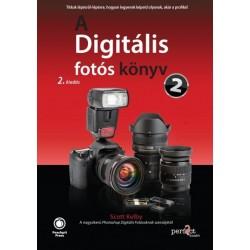 Scott Kelby: A Digitális fotós könyv 2. - 2. kiadás