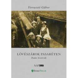 Verrasztó Gábor: Lövészárok Pasaréten - Budai históriák