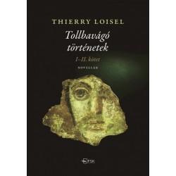 Thierry Loisel: Tollbavágó történetek I-II. kötet