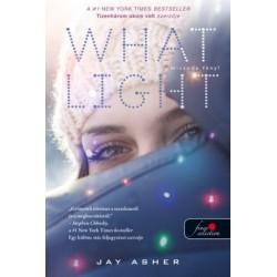 Jay Asher: What Light - Micsoda fény!