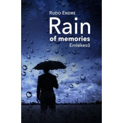 Rudo Endre: Rain of memories - Emlékeső