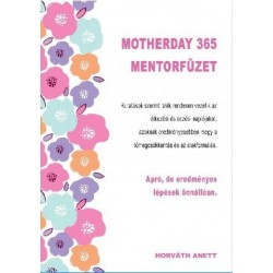 Horváth Anett: Motherday 365 Mentorfüzet