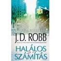 J. D. Robb - Nora Roberts: Halálos számítás