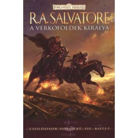 R. A. Salvatore: A vérkőföldek királya - Zsoldosok sorozat III. kötet