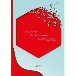 Janusz Korczak: Tanító mesék - Társadalmi publicisztika (1898-1912)