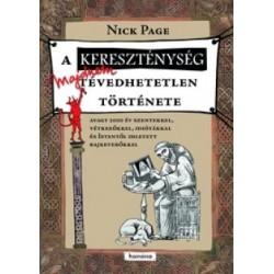 Nick Page - Adorján Kálmán: A kereszténység majdnem tévedhetetlen története - Avagy 2000 év szentekkel, vétkezőkkel, idiótákk...