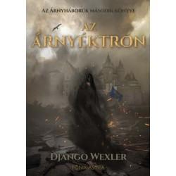 Django Wexler: Az Árnyéktrón - Árnyháborúk 2.