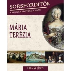 Sorsfordítók a magyar történelemben - Mária Terézia
