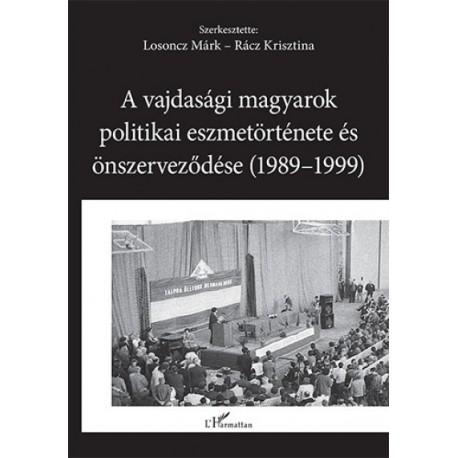 Losoncz Márk - Rácz Krisztina: A vajdasági magyarok politikai eszmetörténete és önszerveződése (1989-1999)