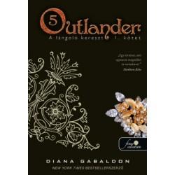 Diana Gabaldon: Outlander 5. - A lángoló kereszt 1. kötet - kemény kötés