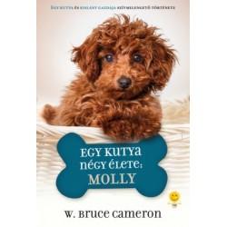 W. Bruce Cameron: Egy kutya négy élete - Molly