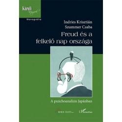 Indries Krisztián - Szummer Csaba: Freud és a felkelő nap országa - A pszichoanalízis Japánban