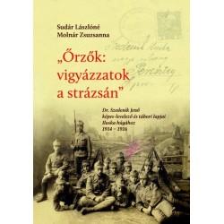 Sudár Lászlóné Molnár Zsuzsanna: Dr. Szedenik Jenő képes-levelező és tábori lapjai Iluska húgához 1914 - 1916
