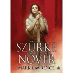 Mark Lawrence: Szürke nővér - Az Ős könyve 2.