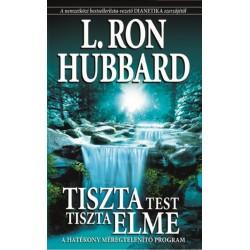L. Ron Hubbard: Tiszta test, tiszta elme