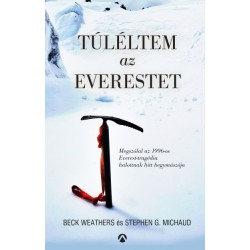 Stephen G. Michaud - Beck Weathers: Túléltem az Everestet