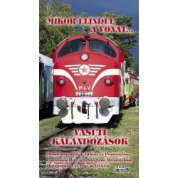 Mikor elindul a vonat... - Vasúti kalandozások - Mozdonyparádék itthon és Pozsonyban, vonatozás Horvátországban, Boszniában, ...