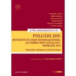 Dr. Wellmann György: Polgári Jog I/VI. - Bevezető és záró rendelkezések, az ember mint jogalany, öröklési jog