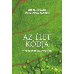 Jim Al-Khalili - Johnjoe McFadden: Az élet kódja - Titokzatos kvantumok