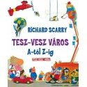 Richard Scarry: Tesz-Vesz város A-tól Z-ig