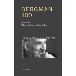 Gelencsér Gábor - Murai András: Bergman 100 - Régi és új írások Ingmar Bergman művészetéről