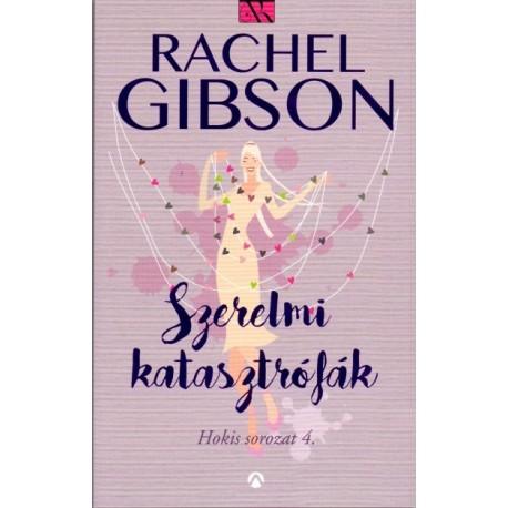 Rachel Gibson: Szerelmi katasztrófák - Hokis sorozat 4.