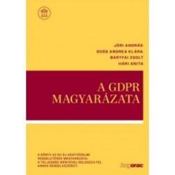 Bártfai Zsolt - Hári Anita - Jóri András - Soós Andrea Klára - Jóri András: A GDPR magyarázata