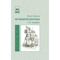 Klein Sándor: Munkapszichológia - A 21. században