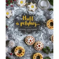 Agnes Prus: Hull a pelyhes... - 24 adventi aprósütemény és keksz