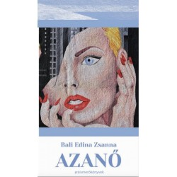 Bali Edina Zsanna - Balikáné Bognár Mária: Azanő