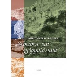 Heidl György - Xeravits Géza: Sebeiben van a gyógyulásunk